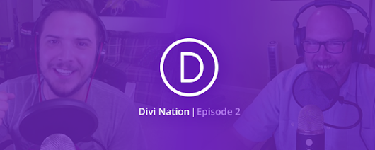 The Divi Nation Podcast, Episode 02 – Unlocking the Good Life with Divi ft. David Blackmon