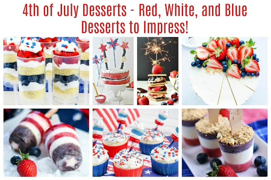 4th of July Desserts - Red, White, and Blue Desserts to Impress! - Ruffles and Rain Boots