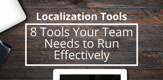 Localization Tools: 8 Tools Your Team Needs to Run Effectively | Globalme