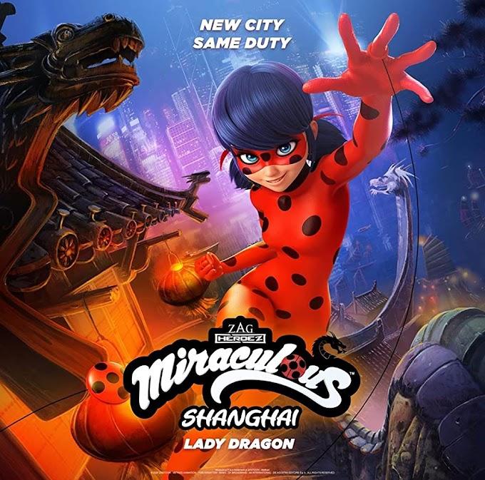 Miraculous World: Shanghai – The Legend of Ladydragon (2021) WEB-DL English DDP5.1 480p, 720p & 1080p HD   10bit HEVC ESub
