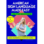 American Sign Language - Learn ABCs, Numbers, Fingerspelling, Colors,Grammar Basics & Everyday Useful Signs (dvd)