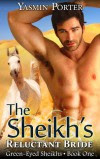 The Sheikh's Reluctant Bride (Green-Eyed Sheikhs Series Book 1) - Yasmin Porter