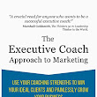 Amazon.com: The Executive Coach Approach To Marketing: Use Your Coaching Strengths To Win Your Ideal Clients And Painlessly Grow Your Business (9780992763190): Suzi Pomerantz, Ian Brodie: Books