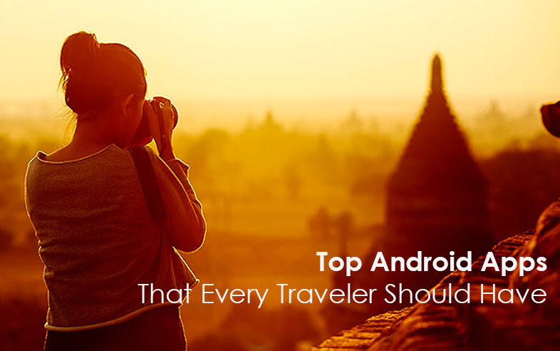 Top Android Apps Every Traveler Should Have