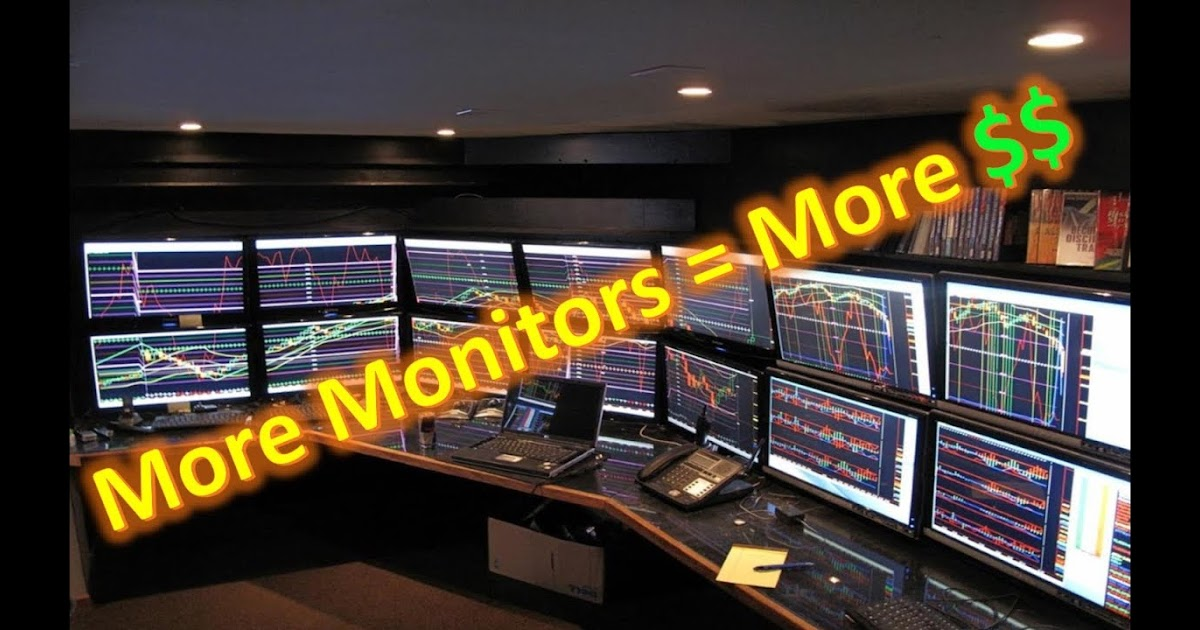Live Traders More Trading Monitors = More $$$!?!