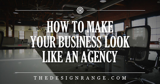 How To Make Your Business Look Like An Agency