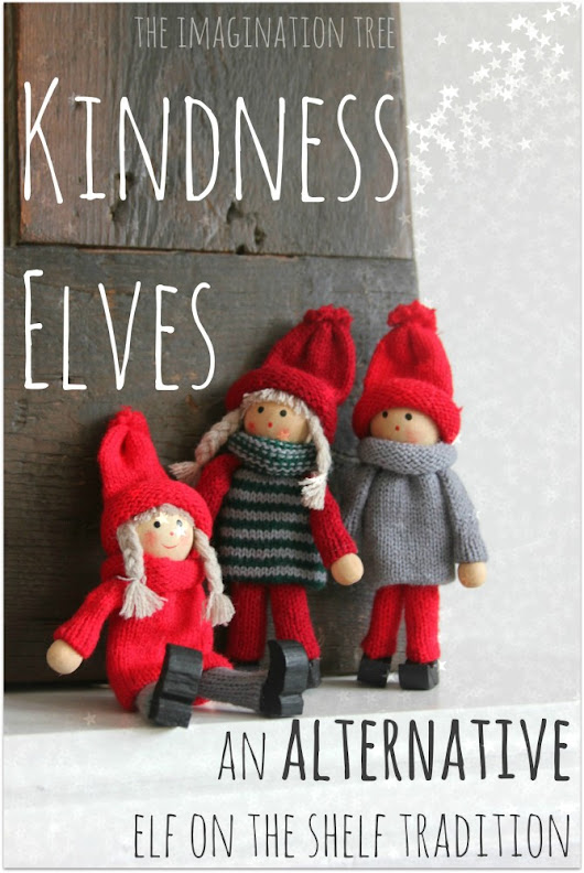 Kindness Elves: An Alternative Elf on the Shelf Tradition - The Imagination Tree