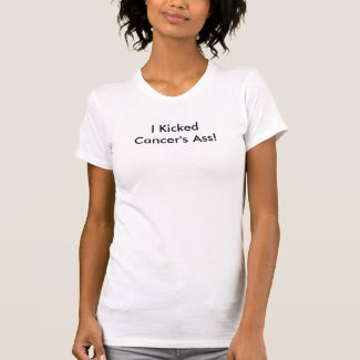 I Kicked Cancer's Ass! Tee Shirt