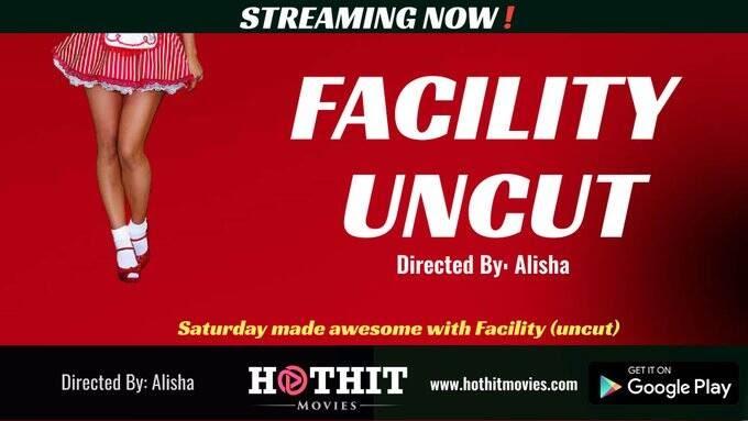 Facility UNCUT (2021) - HotHitMovies Short Film