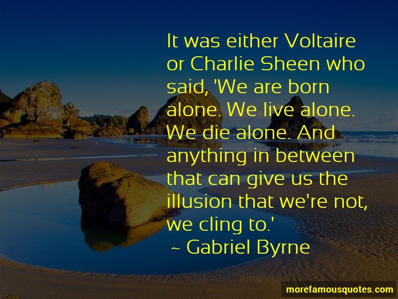 We Are Born Alone Quotes Top 53 Quotes About We Are Born Alone From
