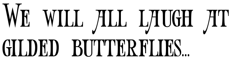 We Will All Laugh At Gilded Butterflies Tattoo Font Download
