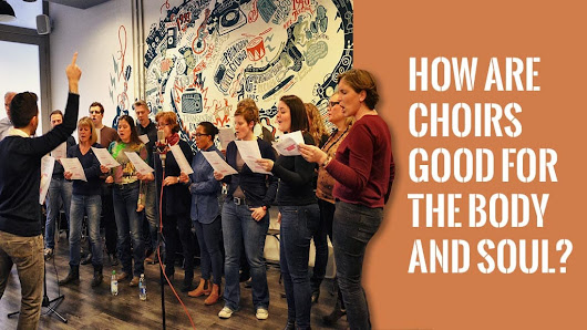 How Is Singing In A Choir Good For The Body & Soul? | Blog For Singers