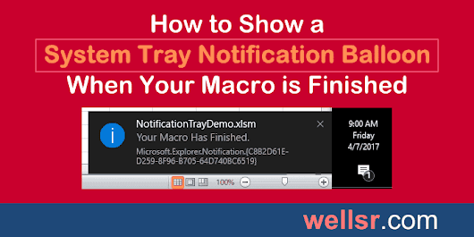 Show System Tray Notification Balloon when Macro is Done - wellsr.com