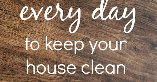 5 little things you can do every day to keep your house clean and organized. It really works! | Cleaning Hacks | Pinterest | Cleanses, Little Things and Things…