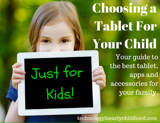 Gift Guide: Setting Your Child Up with the Perfect iPad, Accessories and Apps - Technology In Early Childhood