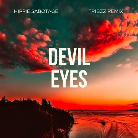 hippie sabotage devil eyes tribzz remix tribzz