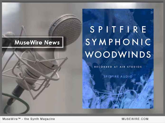 New Spitfire Symphonic Woodwinds Expansion Pack enhances the core Symphonic Woodwinds library | MuseWire - the Synth Magazine