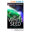 Amazon.com: White Seed (Seed World Book 1) eBook: Kenneth Marshall: Kindle Store