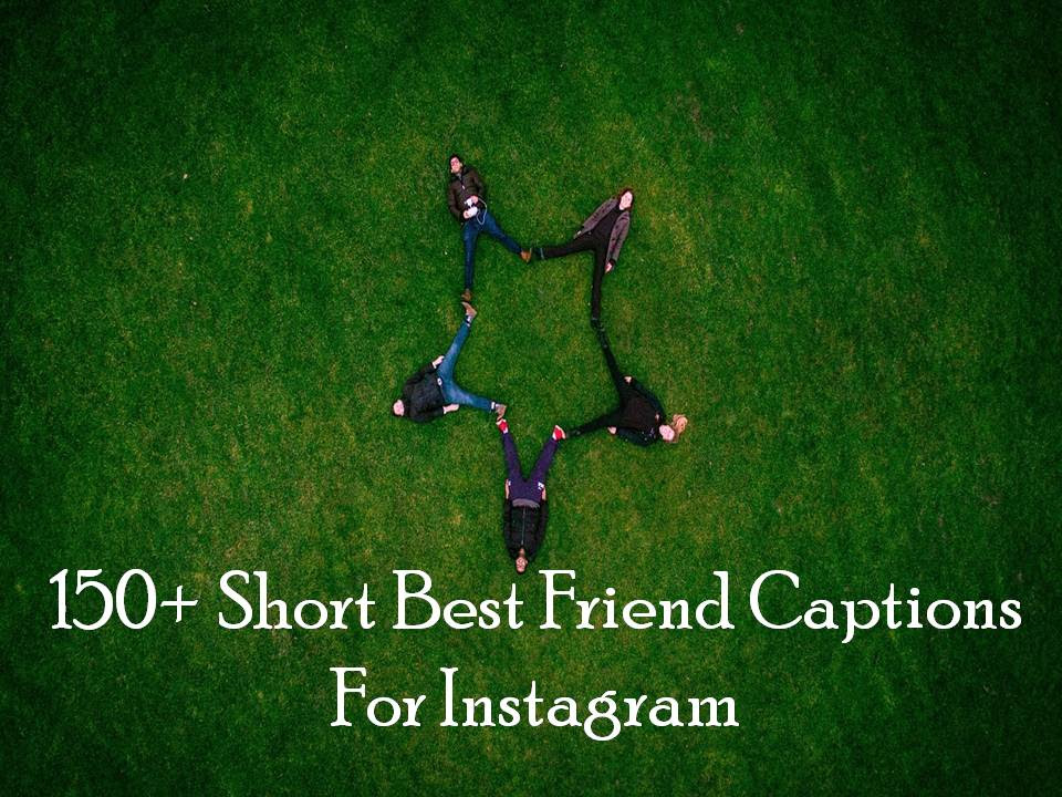 150 Short Best Friend Captions For Instagram