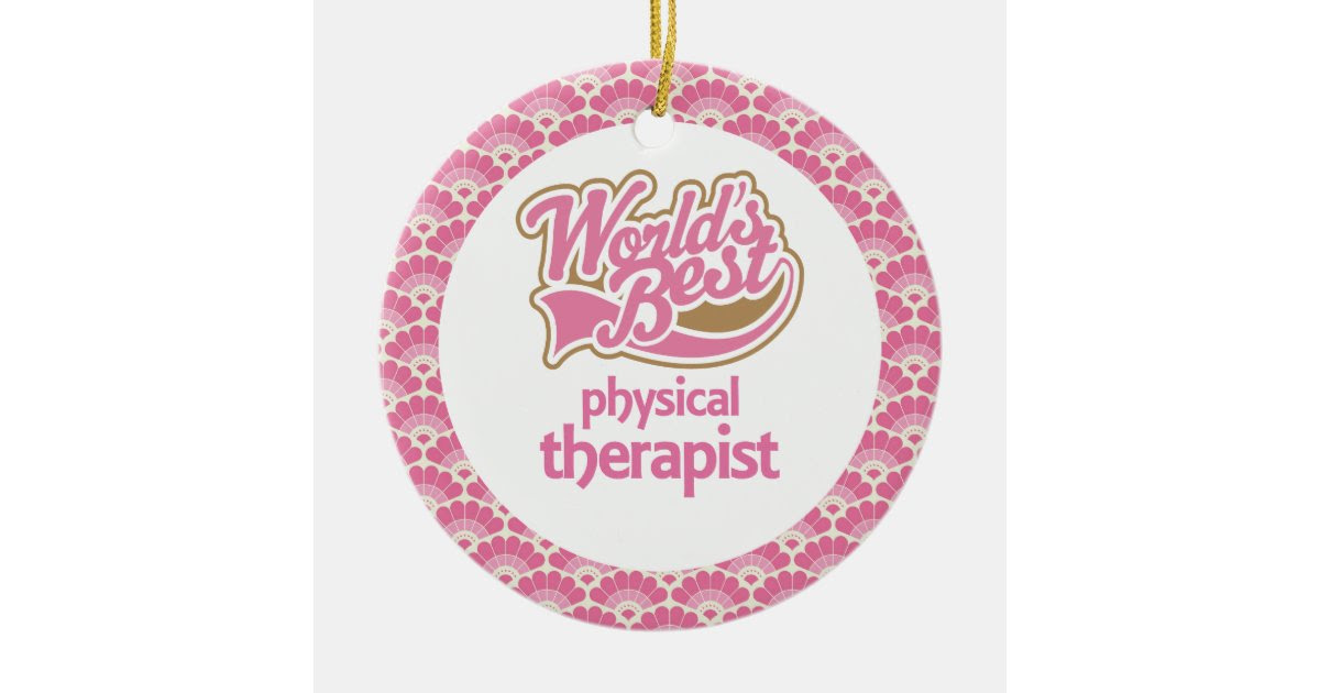 World's Best Physical Therapist Gift Ornament | Zazzle
