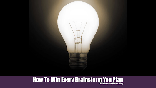 How To Win Every Brainstorm You Plan