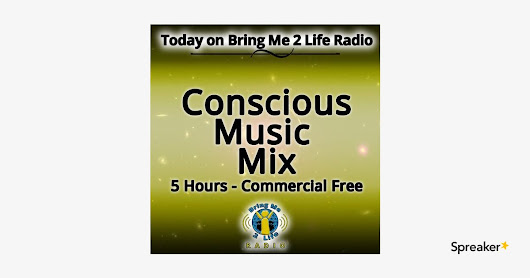 Conscious Music Mix - 5 Hours