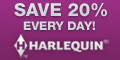Save 20% Every Day at Harlequin. Ongoing.