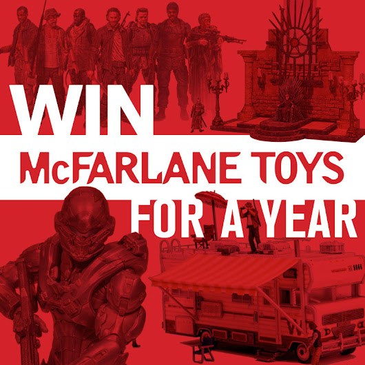 Win McFarlane Toys for a Year!