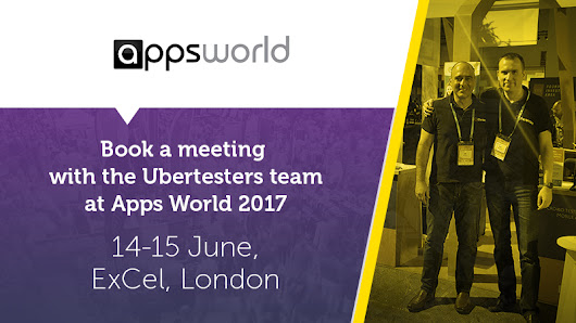 Book a meeting with the Ubertesters team at Apps World Evolution 2017 in London