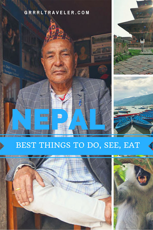 The Ultimate Best Things to Do in Nepal after the Earthquake - GRRRL TRAVELER