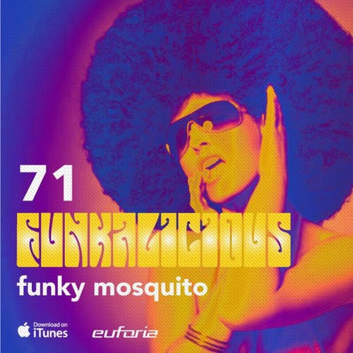 FUNKALICIOUS 071 - Funky Mosquito by Euforia