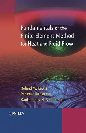 Fundamentals of the Finite Element Method for Heat and Fluid Flow (0470847891) cover image