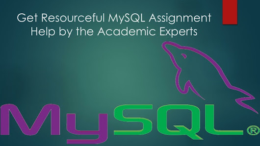 Get Resourceful MySQL Assignment Help by the Academic Experts