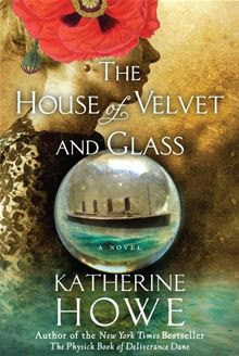 The House of Velvet and Glass By: Katherine Howe