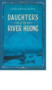 Daughters of the River Huong by Uyen Nicole Duong
