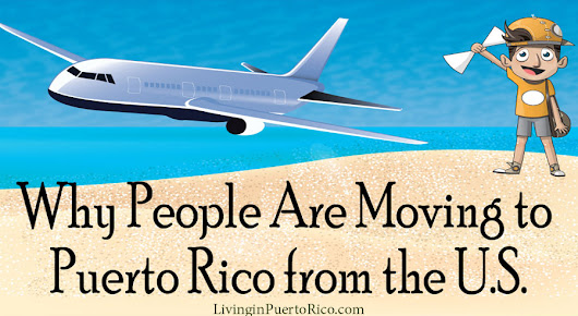 Why People are Moving To Puerto Rico from the U.S. | Living in Puerto Rico