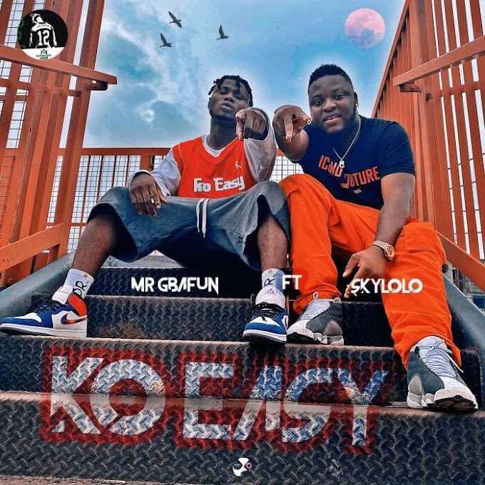 [Music] Mr Gbafun Ft. Sky Lolo – Ko Easy