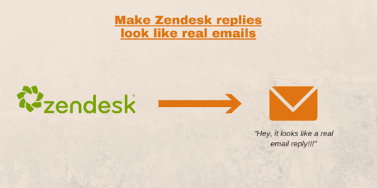Make Zendesk tickets look like real emails