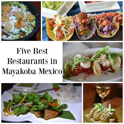 Five Best Restaurants in Mayakoba Mexico | OC Mom Blog
