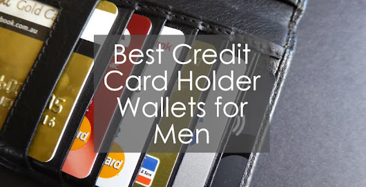 Best Credit Card Holder Wallets for Men • Walletisland