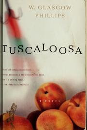 Cover of: Tuscaloosa by W. Glasgow Phillips