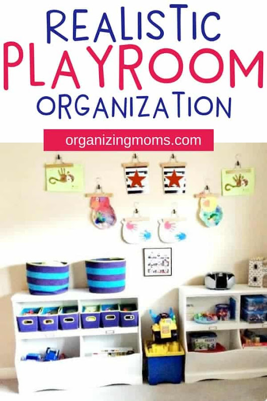 Realistic Playroom Organization and Toy Storage Ideas - Organizing Moms