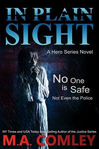 In Plain Sight by M. A. Comley