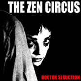 Zen Circus - 'Doctor Seduction
