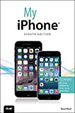My iPhone (Covers iOS 8 on iPhone 6/6 Plus, 5S/5C/5, and 4S) (8th Edition) (My...) Kindle Edition