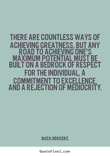 Buck Rodgers Picture Quotes There Are Countless Ways Of Achieving