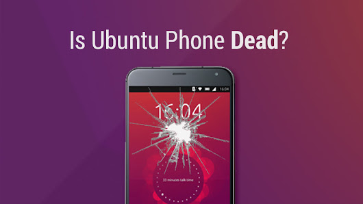 No New Ubuntu Phones on the Horizon, And No Major Updates for Existing Ones, Either