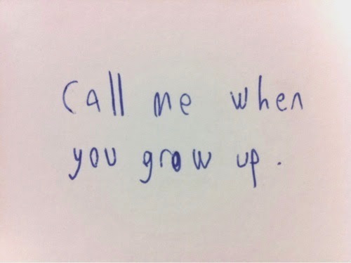 Love Quote Call Me When You Grow Up Graphics99com