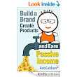 Kindle Book Review: Build a Brand, Create Products and Earn Passive Income | Find Online Course Coupons and Free Courses from Udemy and other online education sites