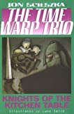 Knights of the Kitchen Table (Time Warp Trio #1)